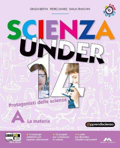 Scienza under 14. Protagonisti delle scienze. Volume A-B-C-D. Per la Scuola media. Con CD-ROM. Con espansione online