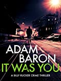 It Was You: A gripping serial killer thriller (Billy Rucker Crime Thriller Book 4)