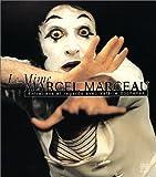 Le Mime Marcel Marceau - Entretiens et regards avec Valérie Bochenek (contient un CD Rom)