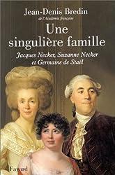 UNE SINGULIERE FAMILLE. : Jacques Necker, Suzanne Necker et Germaine de Staël