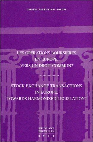 Les opérations boursières en Europe : Vers un droit commun ? (bilingue anglais/français)