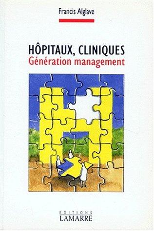 HOPITAUX CLINIQUES GENERATION MANAGEMENT par EDITIONS LAMARRE