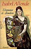 D'amour et d'ombre / Isabel Allende | Allende, Isabel (1942-...). Auteur