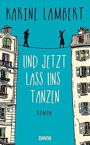 Buchseite und Rezensionen zu 'Und jetzt lass uns tanzen: Roman' von Karine Lambert