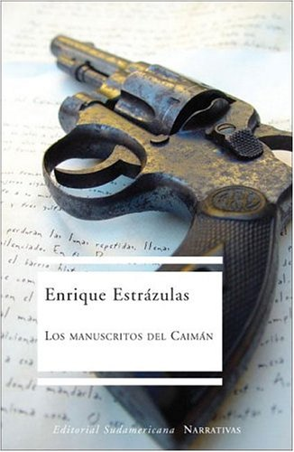 Descargar Libro Los manuscritos del caiman / The Manuscripts of Caiman de Estrazulas