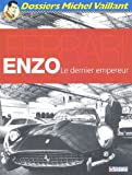 Enzo Ferrari - Le dernier empereur
