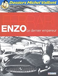 Enzo Ferrari : Le dernier empereur