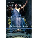 The Darkened Room – Women, Power and Spiritualism in Late Victorian England