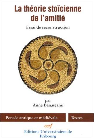 La Théorie stoïcienne de l'amitié : Essai de reconstruction