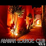 Arabian Lounge Club (Volume 2)