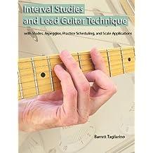Interval Studies and Lead Guitar Technique by Barrett Tagliarino (2012-09-01)