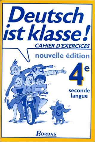 Deutsch ist klasse ! 4e, seconde langue. Cahier d'exercices par Gabriele Deshusse-Sollfrank, Pierre Deshusse, Annie Philippe