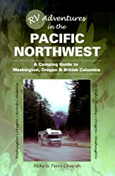 RV Adventures in the Pacific Northwest: A Camping Guide to Washington, Oregon, and British Columbia