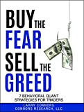 Buy the Fear, Sell the Greed: 7 Behavioral Quant Strategies for Traders (English Edition)