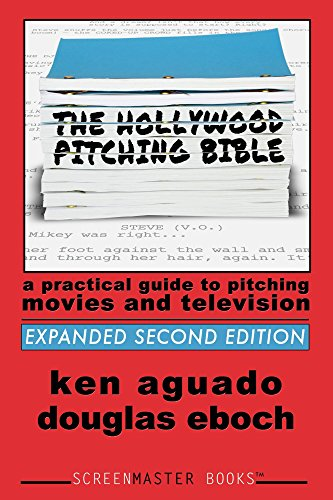 the-hollywood-pitching-bible-a-practical-guide-to-pitching-movies-and-television-english-edition
