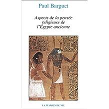 Aspects de la pensée religieuse de l'Egypte ancienne
