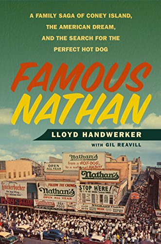 Famous Nathan: A Family Saga of Coney Island, the American Dream, and the Search for the Perfect Hot Dog (English Edition) -