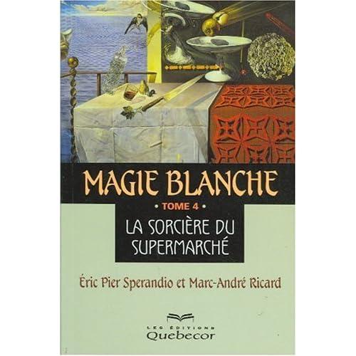 Magie blanche, tome 4 : La Sorcière du supermarché