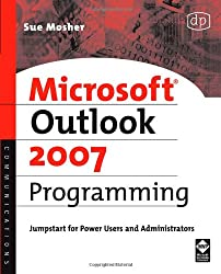 Microsoft Outlook 2007 Programming: Jumpstart for Power Users and Administrators: Jumpstart for Administrators and Power Users