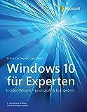 Windows 10 für Experten: Insider-Wissen ? praxisnah & kompetent (Microsoft Press) -