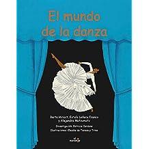 El mundo de la danza/The World of Dance (Asomate Al Arte/Stick Out to Art)