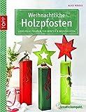 Weihnachtliche Holzpfosten: Liebevolle Figuren für Winter & Weihnachten (kreativ.kompakt.)