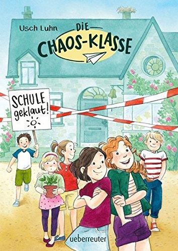Die Chaos-Klasse - Schule geklaut!  Bd. 1