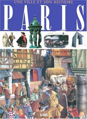 PARIS UNE VILLE & SON HISTOIRE