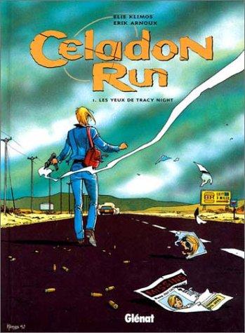 Celadon Run, tome 1 : Les yeux de Tracy ...