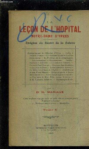 LA LECON DE L'HOPITAL NOTRE DAME D'YPRES EXEGESE DU SECRET DE LA SALETTE - TOME 1 .