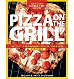 [( Pizza on the Grill: 100+ Feisty Fire-Roasted Recipes for Pizza & More (Expanded) By Karmel, Elizabeth ( Author ) Paperback Apr - 2014)] Paperback