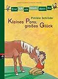 Erst ich ein Stück, dann du - Kleines Pony, großes Glück (Erst ich ein Stück... Das Original, Band 2)