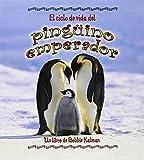 El Ciclo De Vida Del Pinguino Emperador (Ciclo De Vida / The Life Cycle)