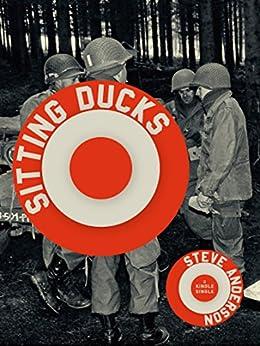 Sitting Ducks (Kindle Single) (English Edition) von [Anderson, Steve]