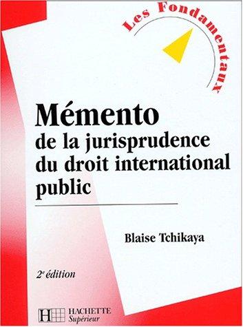 Mémento de la jurisprudence du droit international public, 2e édition par Blaise Tchikaya