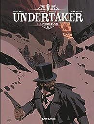 Undertaker, tome 5 : L'Indien blanc par Xavier Dorison