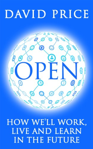 OPEN: How we'll work, live and learn in the future by [Price, David]