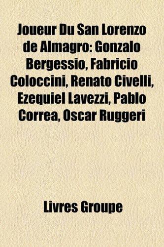 Joueur Du San Lorenzo de Almagro: Gonzalo Bergessio, Fabricio Coloccini, Renato Civelli, Ezequiel Lavezzi, Pablo Correa, Oscar Ruggeri