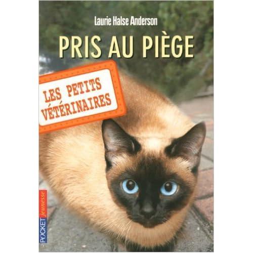 Les Petits Vétérinaires, Tome 6 : Pris au piège de Laurie Halse Anderson,Joy Boswell (Traduction) ( 16 juin 2011 )