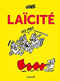 Laïcité, oui mais par  Charb