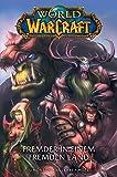 World of Warcraft - Graphic Novel: Bd. 1: Fremder in einem fremden Land