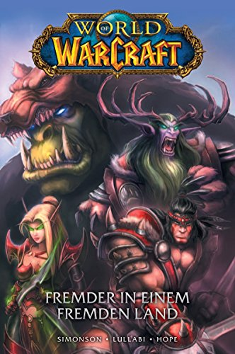 World of Warcraft - Graphic Novel: Bd. 1: Fremder in einem fremden Land