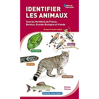 Identifier les animaux : Tous les vertébrés de France, Benelux, Grande-Bretagne et Irlande