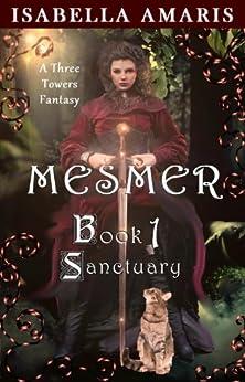 Mesmer, Book 1: Sanctuary by [Amaris, Isabella]