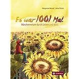 Es war 1001 Mal: Märchenreisen durch Leben und Welt (German Edition)