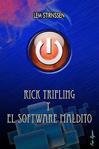 RICK TRIFLING Y EL SOFTWARE MALDITO por RICARDO CHORDA CARBALLO