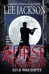 Curse The Moon (Cold War Series Book 1)
