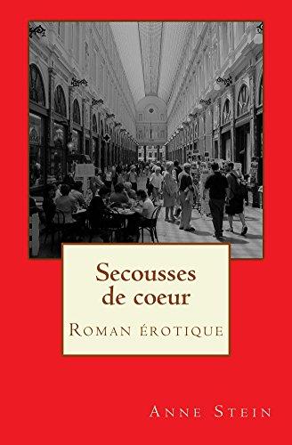 Secousses de coeur: Roman érotique par Anne Stein