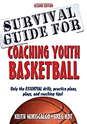Survival Guide for Coaching Youth Basketball 2nd Edition by Keith Miniscalco (2015-08-20)