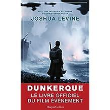 Dunkerque: Le livre officiel du film événement - L'histoire d'un sauvetage héroïque qui dura neuf jours en 1940